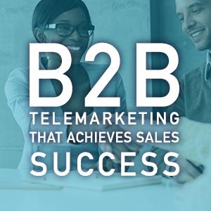 Best Telemarketing Companies - B2B Telemarketing That Achieves Sales Success