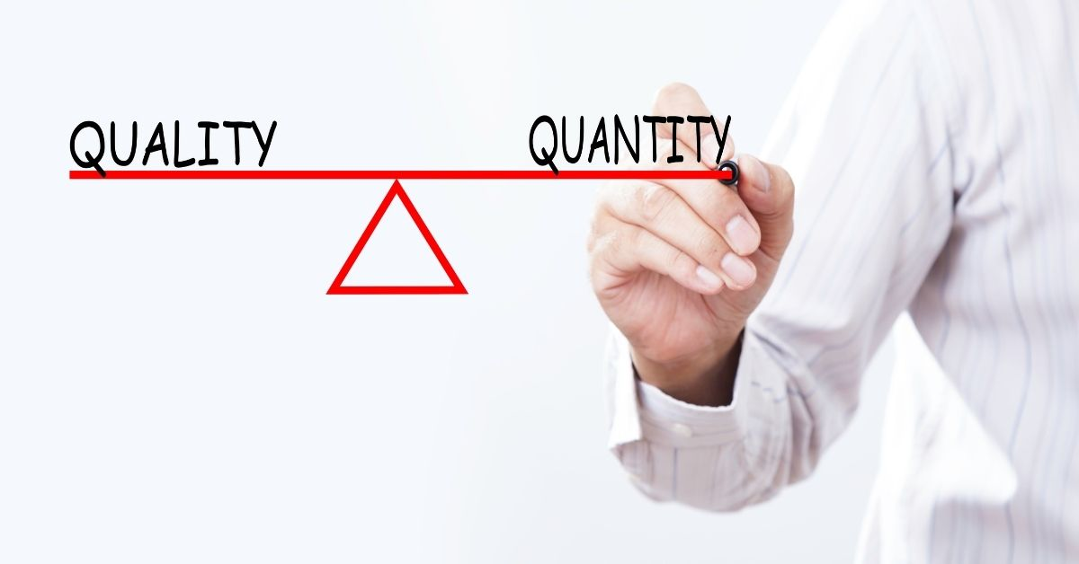 quality vs. quanitity